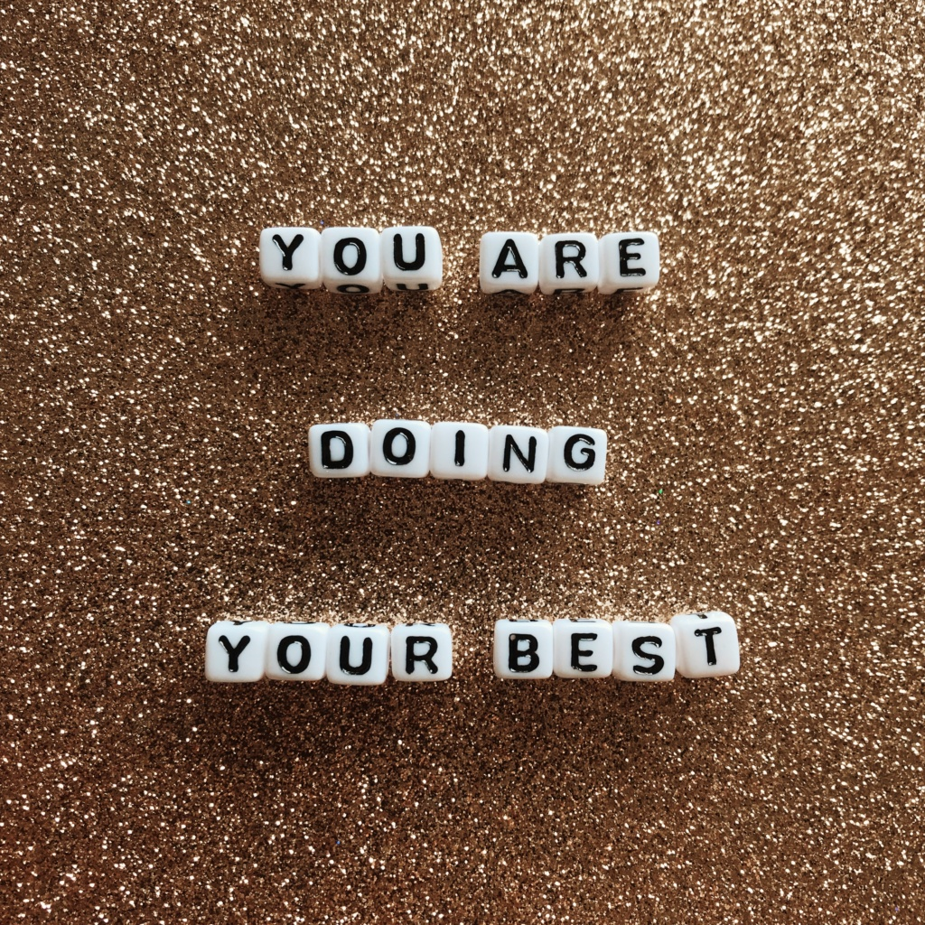 You are doing your best!